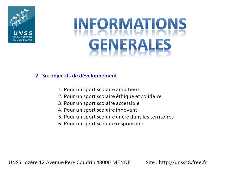 UNSS Lozère 12 Avenue Père Coudrin 48000 MENDE Site : http://unss48.free.fr 2. Six objectifs de développement 1. Pour un sport scolaire ambitieux 2. P