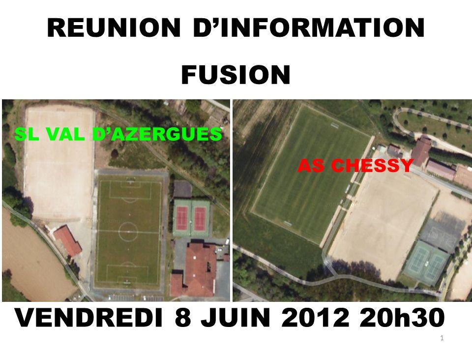 VENDREDI 8 JUIN 2012 20h30 1 REUNION DINFORMATION FUSION SL VAL DAZERGUES AS CHESSY