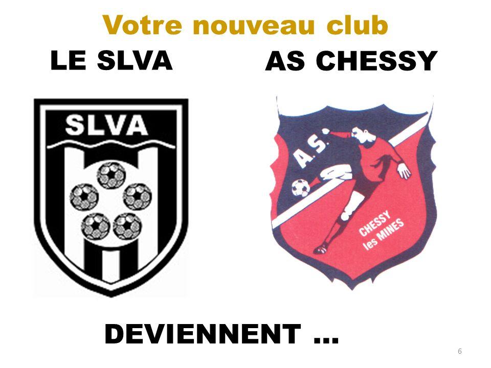 LE SLVA AS CHESSY DEVIENNENT … 6 Votre nouveau club