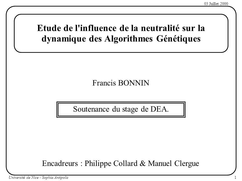 Etude de l influence de la neutralité sur la dynamique des Algorithmes Génétiques Francis BONNIN Soutenance du stage de DEA.