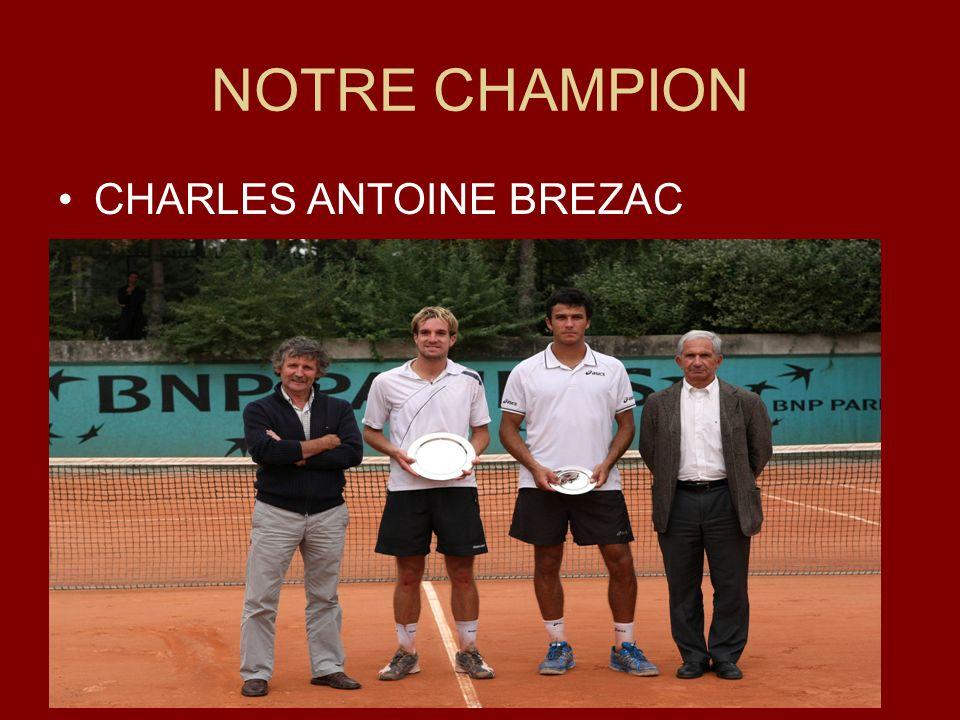 NOTRE CHAMPION CHARLES ANTOINE BREZAC