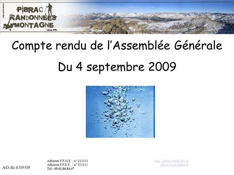 AG du 4/09/09 Adhérent F.F.M.E. : n° 031001 Adhérent F.F.R.P. : n° 001813 Tél : 05.61.86.84.47 http//:pibrac.rando.free.fr pibrac.rando@free.fr Compte