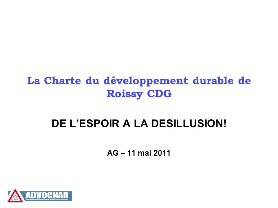 La Charte du développement durable de Roissy CDG DE LESPOIR A LA DESILLUSION! AG – 11 mai 2011
