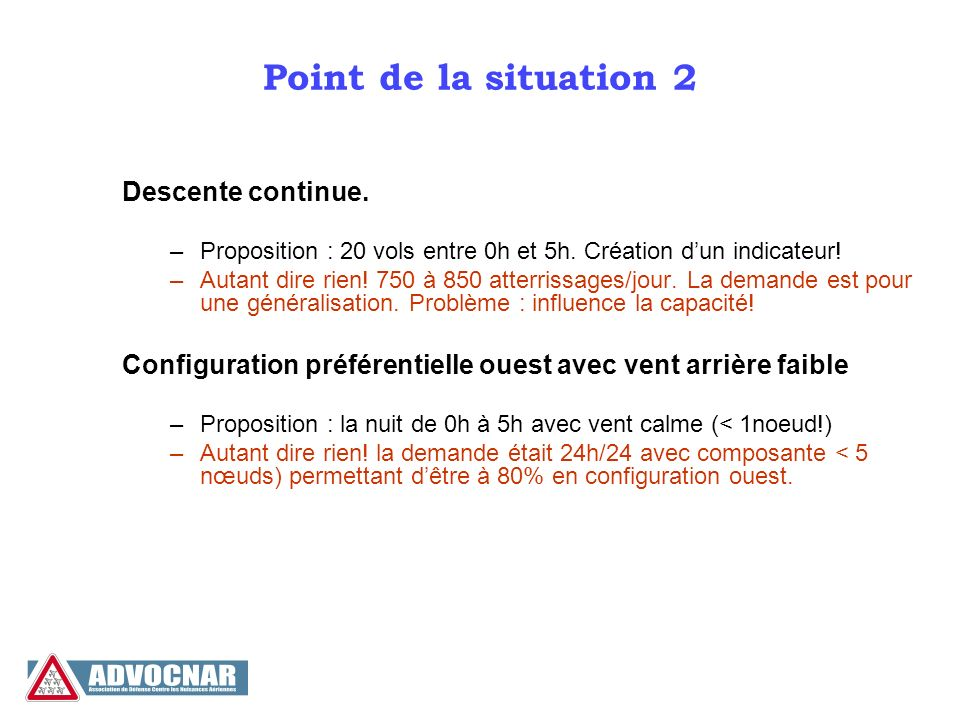 Point de la situation 2 Descente continue. –Proposition : 20 vols entre 0h et 5h.