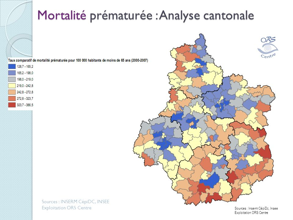 Mortalité prématurée : Analyse cantonale Sources : Inserm CépiDc, Insee Exploitation ORS Centre Sources : INSERM CépiDC, INSEE Exploitation ORS Centre