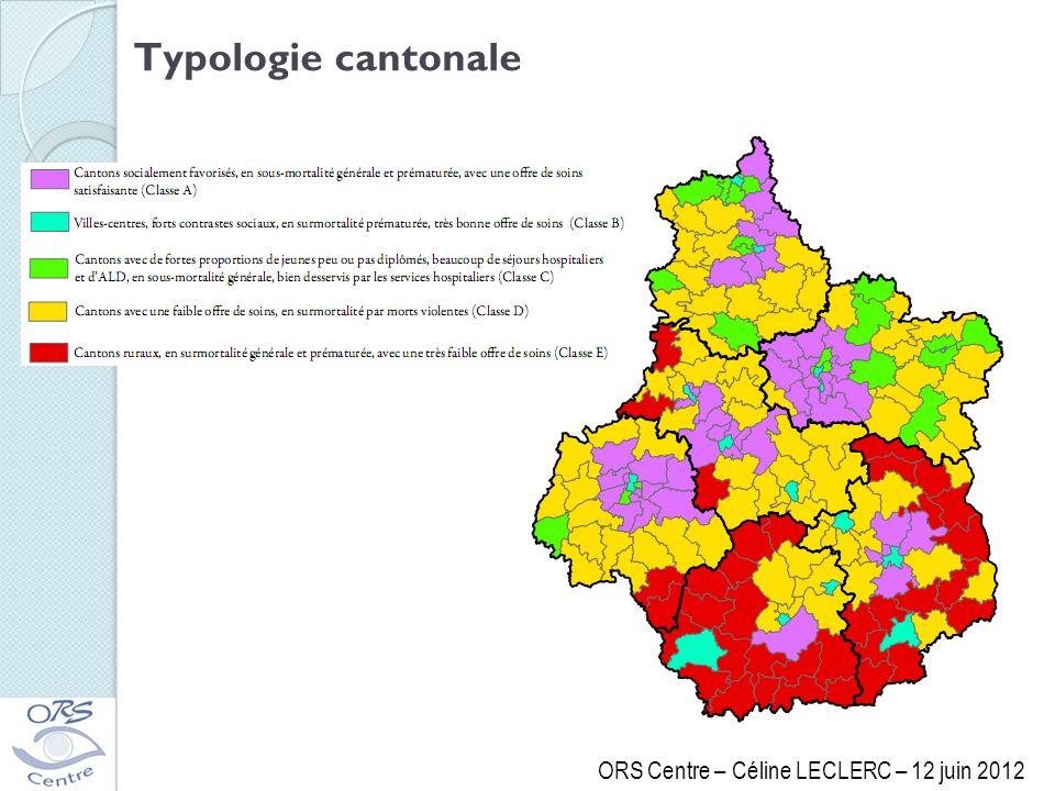 Typologie cantonale ORS Centre – Céline LECLERC – 12 juin 2012
