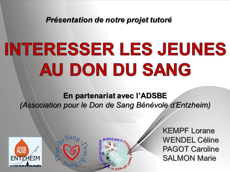 Powerpoint Templates Page 1 Powerpoint Templates En partenariat avec lADSBE (Association pour le Don de Sang Bénévole dEntzheim) KEMPF Lorane WENDEL C
