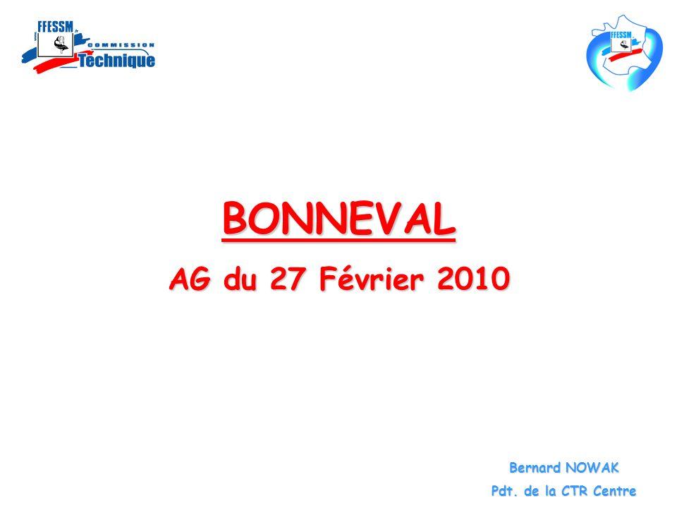 BONNEVAL AG du 27 Février 2010 Bernard NOWAK Pdt. de la CTR Centre