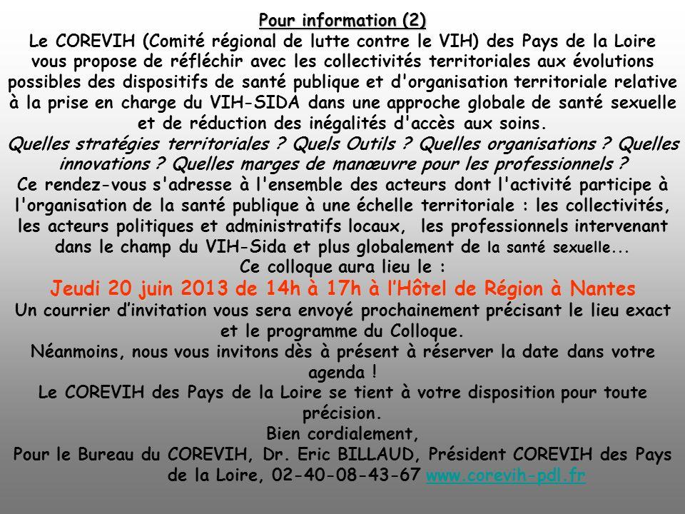Pour information (2) Jeudi 20 juin 2013 de 14h à 17h à lHôtel de Région à Nantes Pour information (2) Le COREVIH (Comité régional de lutte contre le V