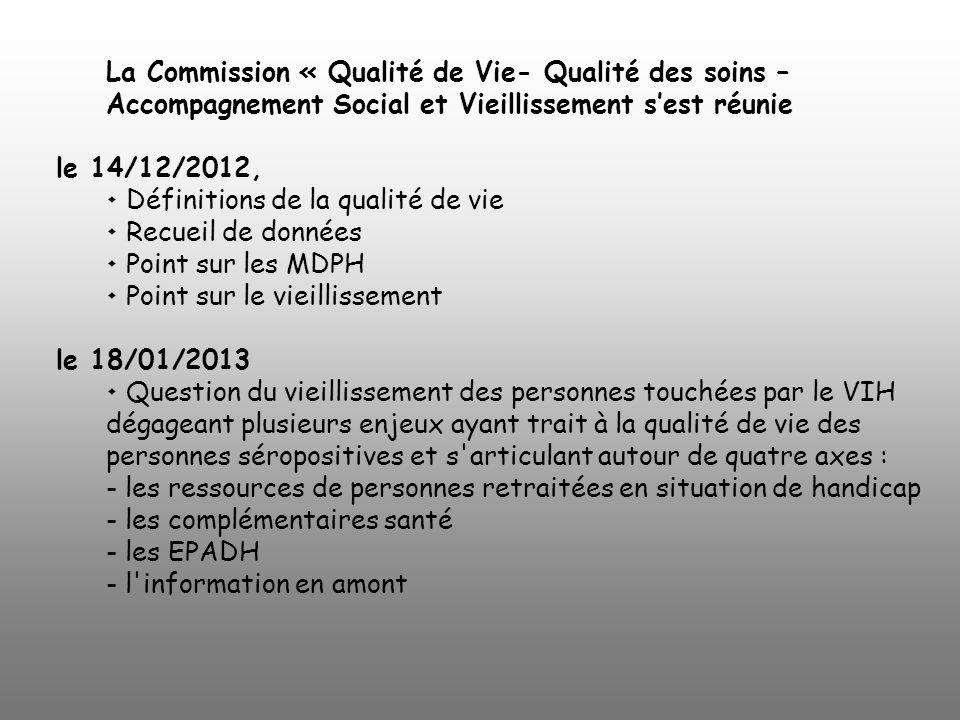 La Commission « Qualité de Vie- Qualité des soins – Accompagnement Social et Vieillissement sest réunie le 14/12/2012, Définitions de la qualité de vi