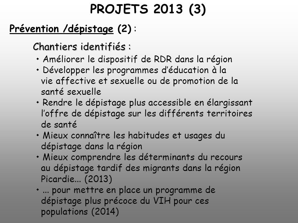 Chantiers identifiés : Prévention /dépistage (2) : Chantiers identifiés : Améliorer le dispositif de RDR dans la région Développer les programmes dédu