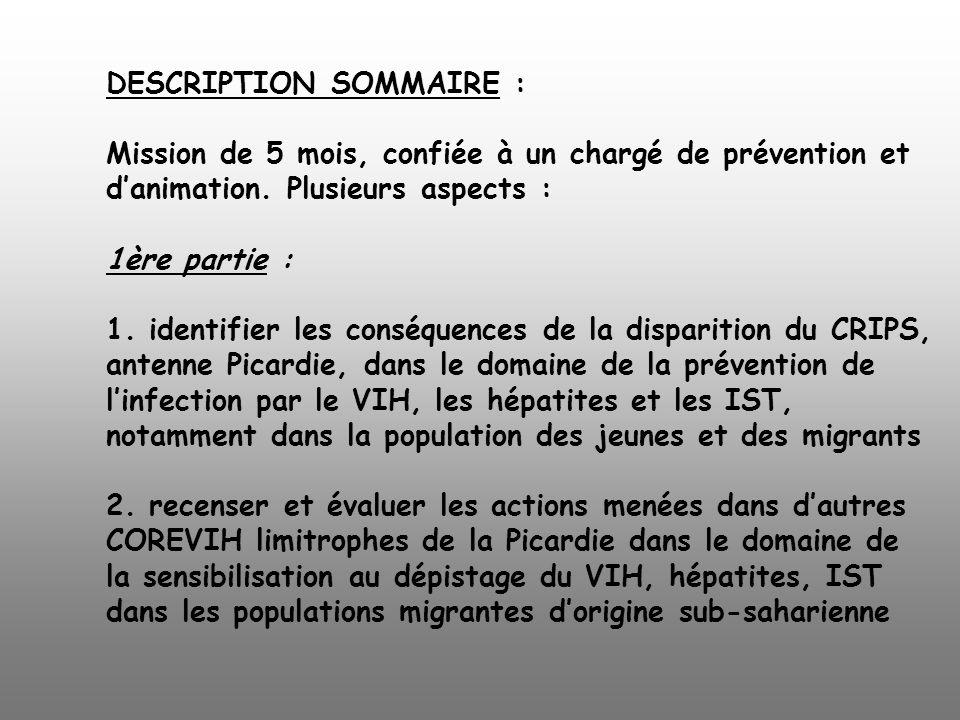 DESCRIPTION SOMMAIRE : Mission de 5 mois, confiée à un chargé de prévention et danimation. Plusieurs aspects : 1ère partie : 1. identifier les conséqu