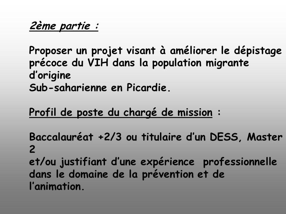 2ème partie : Proposer un projet visant à améliorer le dépistage précoce du VIH dans la population migrante dorigine Sub-saharienne en Picardie. Profi