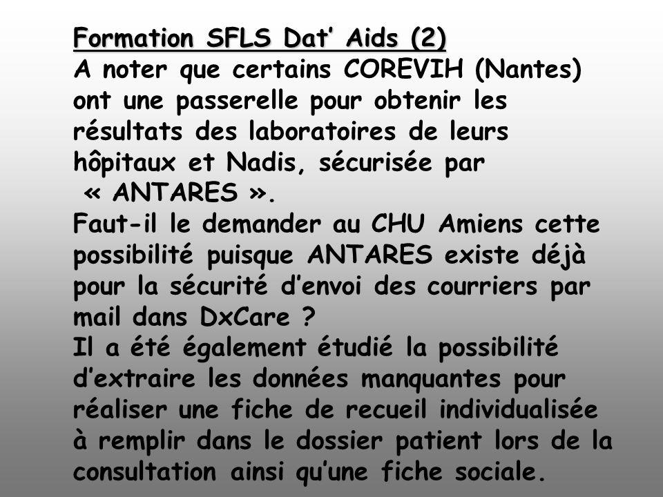 Formation SFLS Dat Aids (2) Formation SFLS Dat Aids (2) A noter que certains COREVIH (Nantes) ont une passerelle pour obtenir les résultats des labora