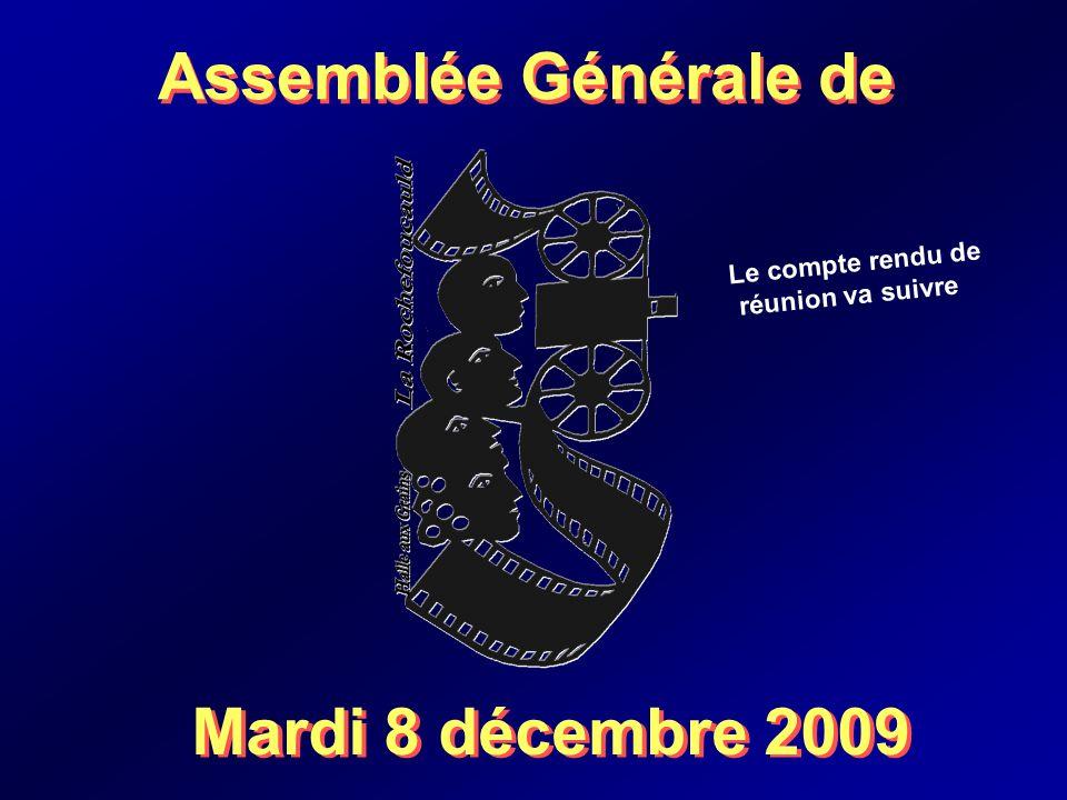 Assemblée Générale de Mardi 8 décembre 2009 Le compte rendu de réunion va suivre