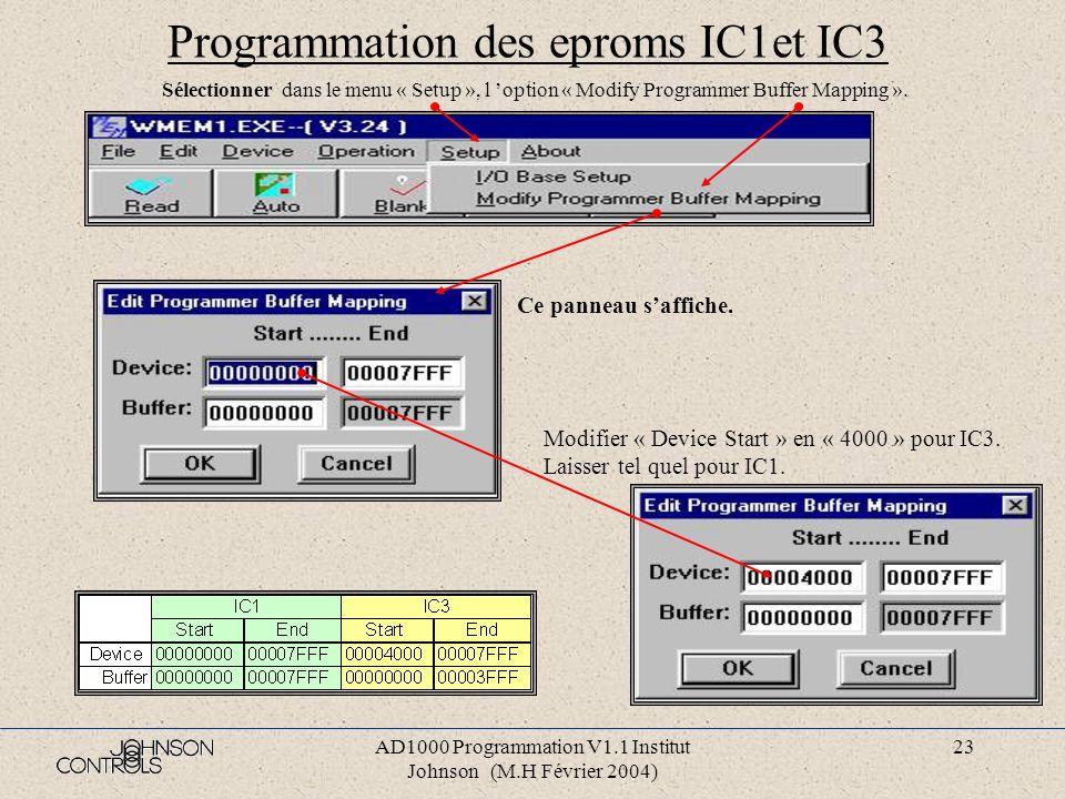 AD1000 Programmation V1.1 Institut Johnson (M.H Février 2004) 22 Programmation des eproms IC1et IC3 Sélectionner File Format Binary et ne pas modifier