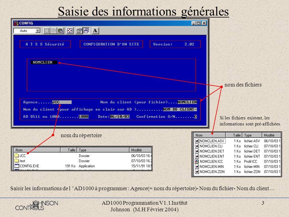 AD1000 Programmation V1.1 Institut Johnson (M.H Février 2004) 2 Lancement du logiciel Lancer le programme de configuration d e l AD1000 : « Config.exe