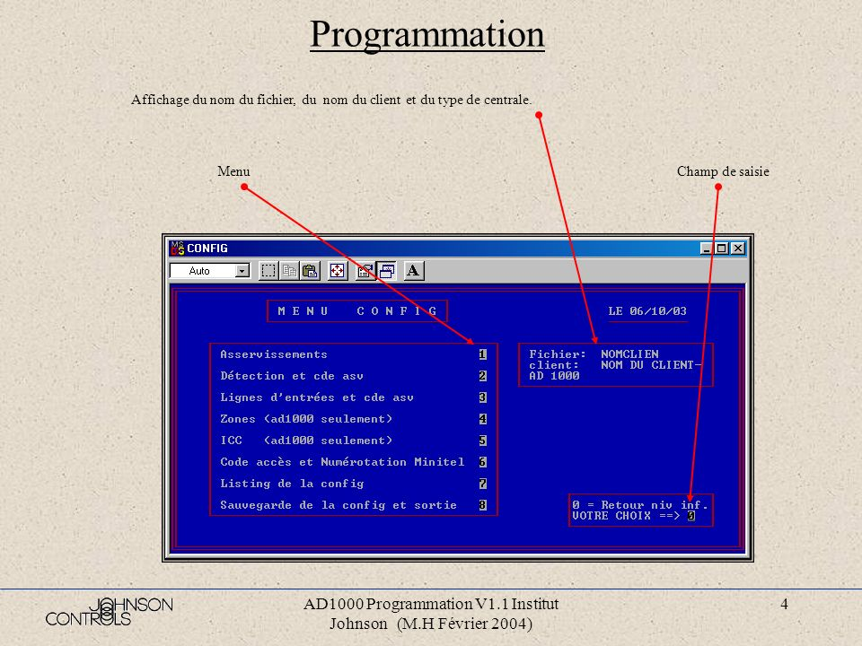 AD1000 Programmation V1.1 Institut Johnson (M.H Février 2004) 3 Saisie des informations générales Si les fichiers existent, les informations sont pré-