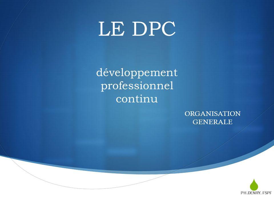 FINANCEMENT DU DISPOSITIF DPC PH.DENRY. FSPF