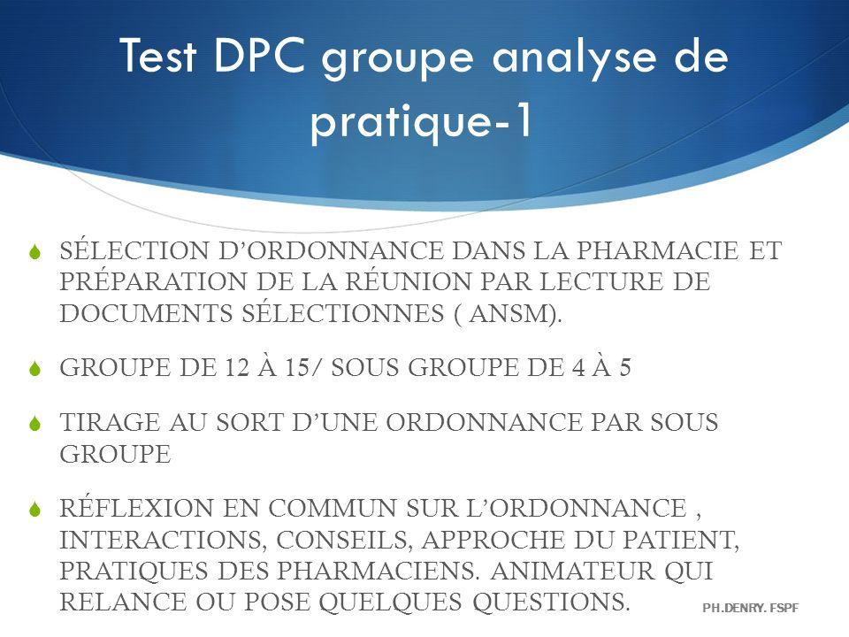 Test DPC groupe analyse de pratique-1 SÉLECTION DORDONNANCE DANS LA PHARMACIE ET PRÉPARATION DE LA RÉUNION PAR LECTURE DE DOCUMENTS SÉLECTIONNES ( ANS