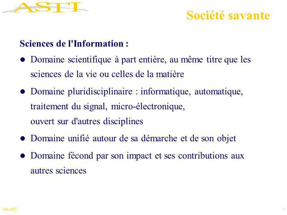 AG ASTI4 Société savante Sciences de l'Information : Domaine scientifique à part entière, au même titre que les sciences de la vie ou celles de la mat