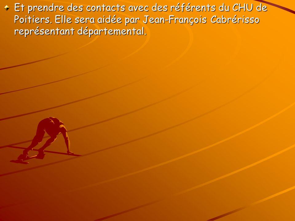 Et prendre des contacts avec des référents du CHU de Poitiers.