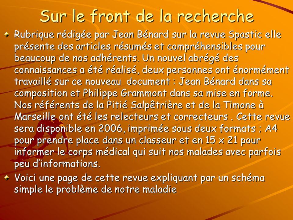 Sur le front de la recherche Rubrique rédigée par Jean Bénard sur la revue Spastic elle présente des articles résumés et compréhensibles pour beaucoup de nos adhérents.
