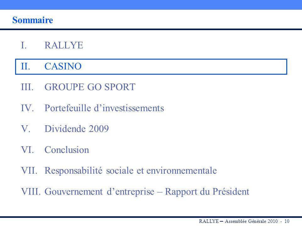 RALLYE – Assemblée Générale 2010 - 9 Couverture des frais financiers par les dividendes En 2009, les dividendes perçus par Rallye couvrent 2,1 fois le
