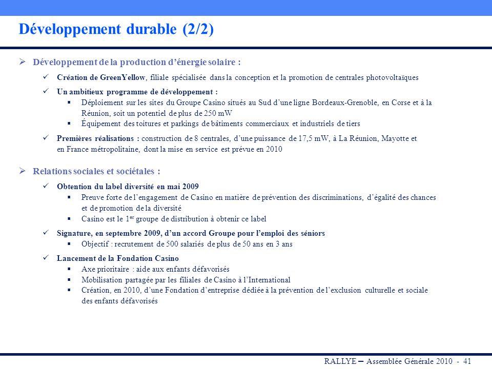 RALLYE – Assemblée Générale 2010 - 40 Agir en commerçant responsable : signature du Pacte mondial des Nations Unies en 2009 Respect des 10 principes f