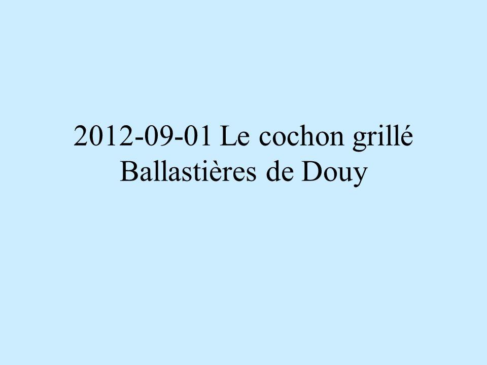 2012-09-01 Le cochon grillé Ballastières de Douy