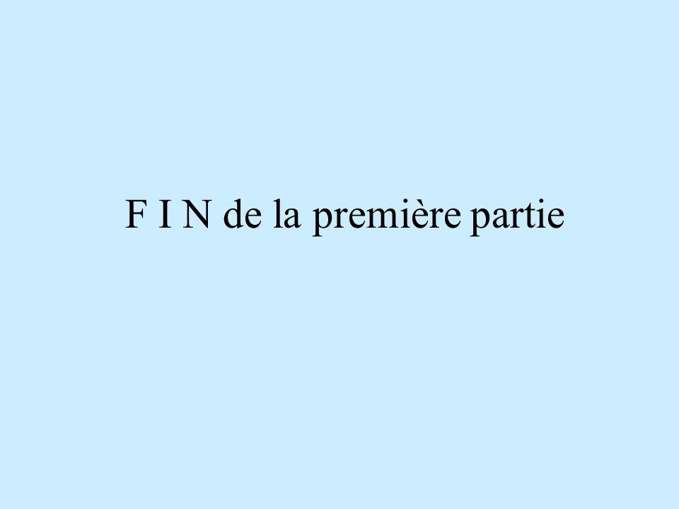 F I N de la première partie