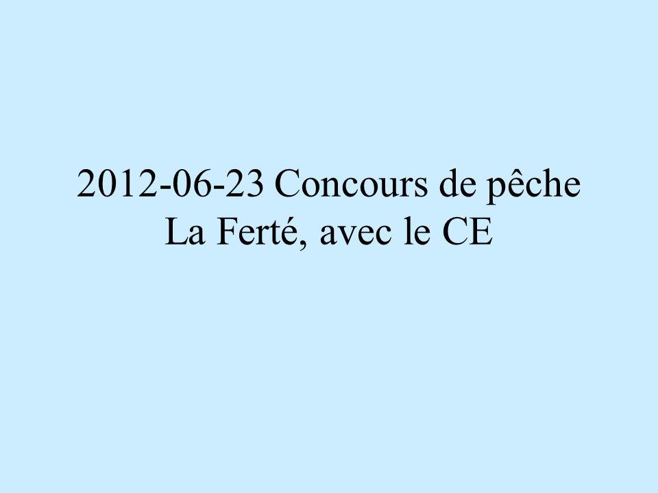 2012-06-23 Concours de pêche La Ferté, avec le CE
