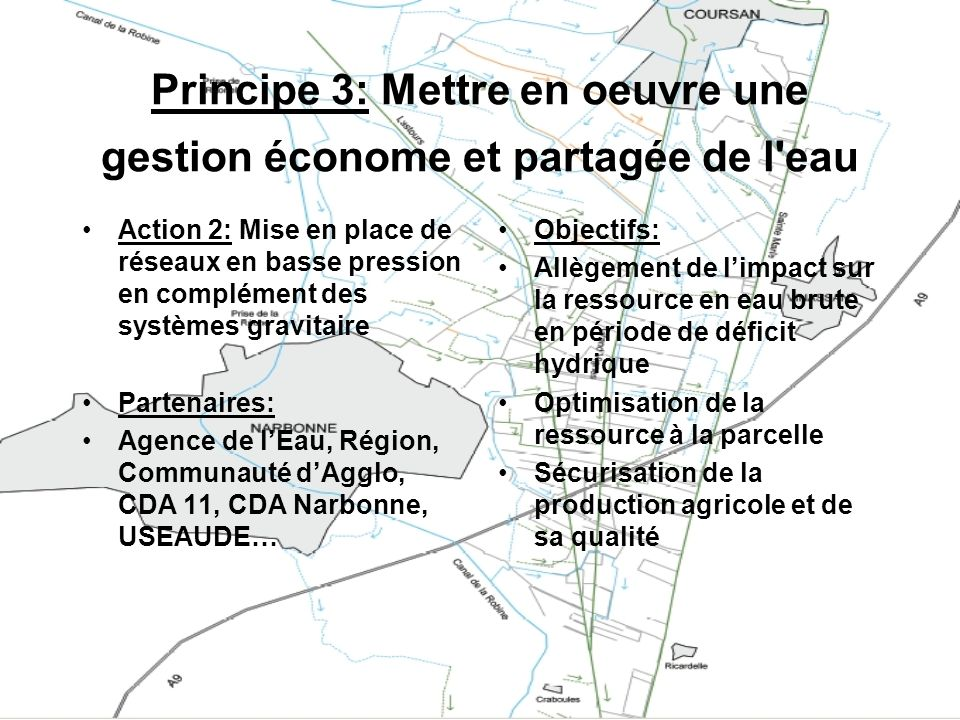 Principe 3: Mettre en oeuvre une gestion économe et partagée de l'eau Action 2: Mise en place de réseaux en basse pression en complément des systèmes