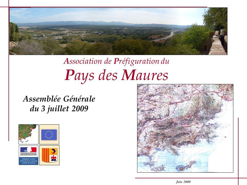 Juin 2009 1 Association de Préfiguration du Pays des Maures Assemblée Générale du 3 juillet 2009