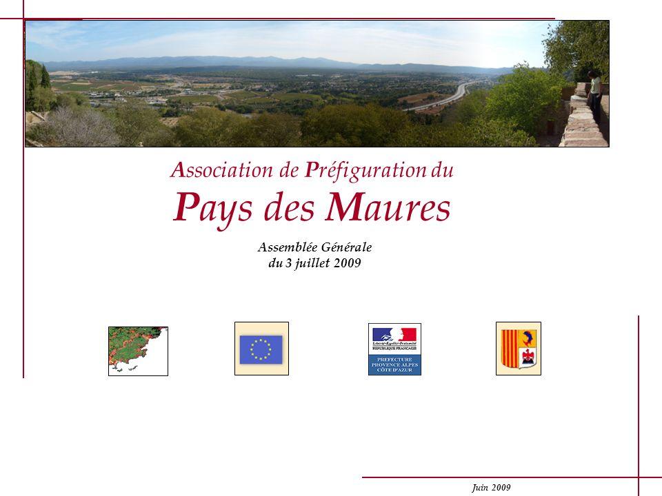Juin 2009 14 Association de Préfiguration du Pays des Maures Assemblée Générale du 3 juillet 2009