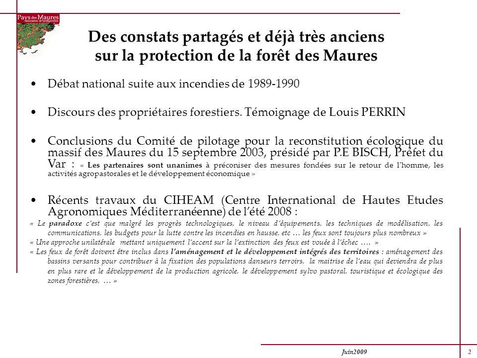 Juin2009 2 Des constats partagés et déjà très anciens sur la protection de la forêt des Maures Débat national suite aux incendies de 1989-1990 Discour
