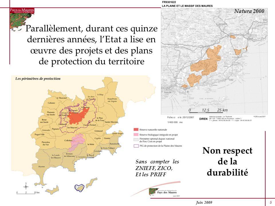 Juin 2009 5 Natura 2000 Non respect de la durabilité Parallèlement, durant ces quinze dernières années, lEtat a lise en œuvre des projets et des plans