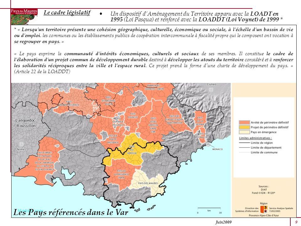 Juin2009 9 Un dispositif dAménagement du Territoire apparu avec la LOADT en 1995 (Loi Pasqua) et renforcé avec la LOADDT (Loi Voynet) de 1999 * * « Lo