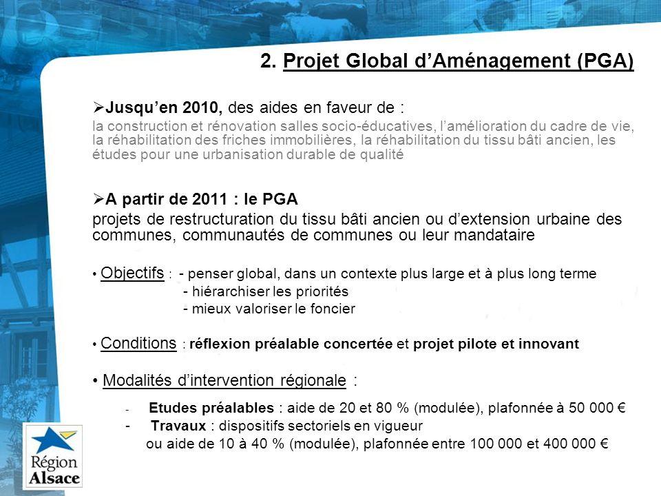 2. Projet Global dAménagement (PGA) Jusquen 2010, des aides en faveur de : la construction et rénovation salles socio-éducatives, lamélioration du cad