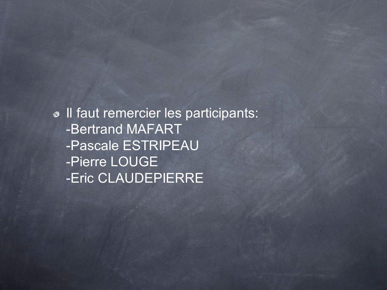 Il faut remercier les participants: -Bertrand MAFART -Pascale ESTRIPEAU -Pierre LOUGE -Eric CLAUDEPIERRE