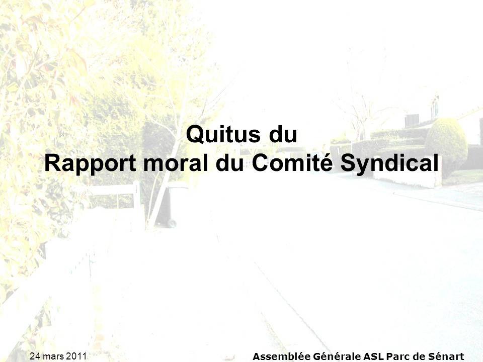 24 mars 2011 Assemblée Générale ASL Parc de Sénart Quitus du Rapport moral du Comité Syndical