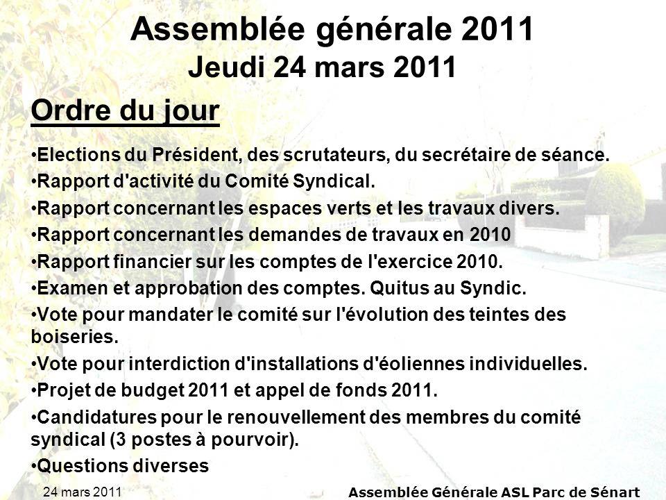 24 mars 2011 Assemblée Générale ASL Parc de Sénart Assemblée générale 2011 Elections du Président, des scrutateurs, du secrétaire de séance. Rapport d