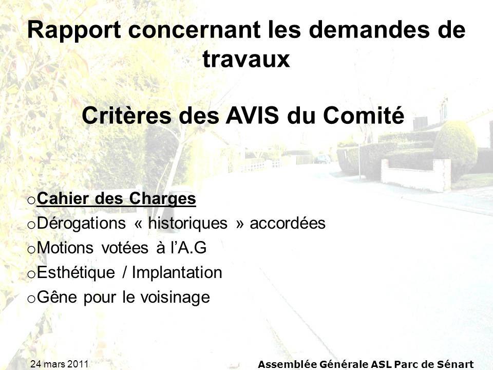 24 mars 2011 Assemblée Générale ASL Parc de Sénart Critères des AVIS du Comité o Cahier des Charges o Dérogations « historiques » accordées o Motions