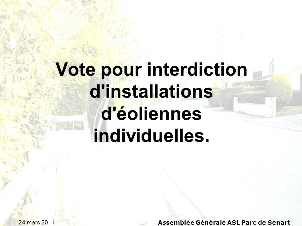 24 mars 2011 Assemblée Générale ASL Parc de Sénart Vote pour interdiction d'installations d'éoliennes individuelles.