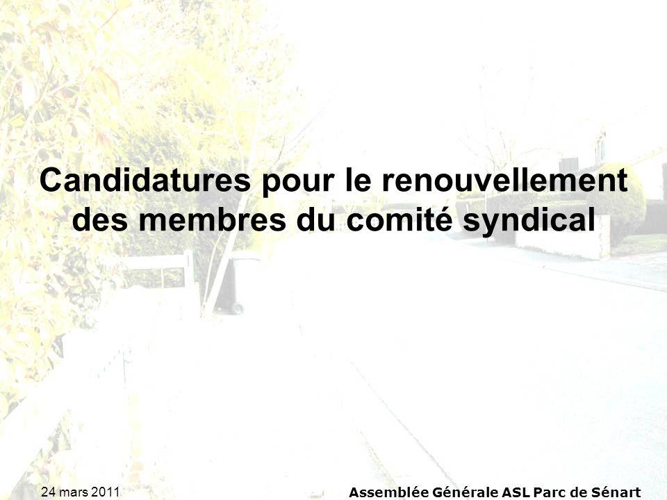 24 mars 2011 Assemblée Générale ASL Parc de Sénart Candidatures pour le renouvellement des membres du comité syndical