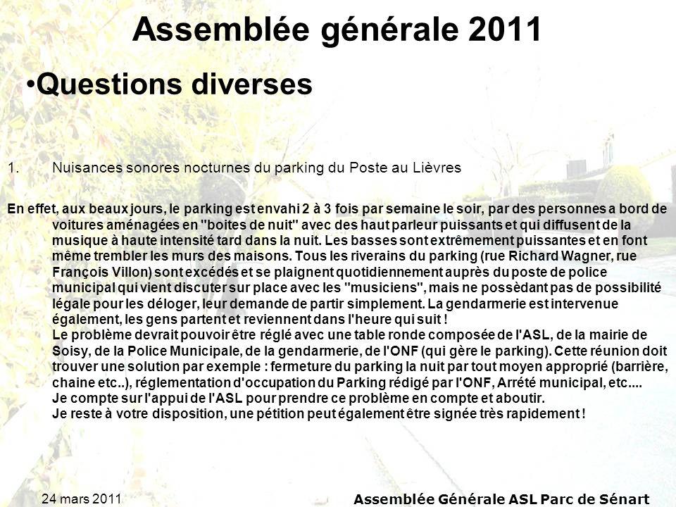 24 mars 2011 Assemblée Générale ASL Parc de Sénart Assemblée générale 2011 1.Nuisances sonores nocturnes du parking du Poste au Lièvres En effet, aux