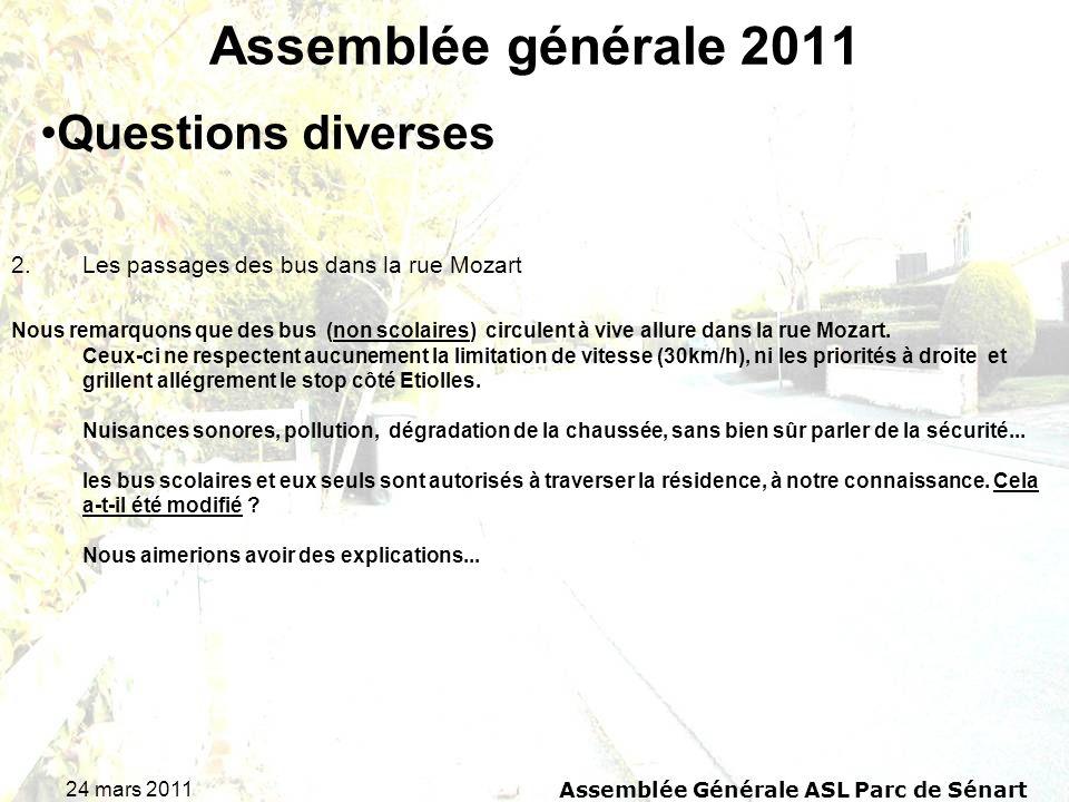 24 mars 2011 Assemblée Générale ASL Parc de Sénart Assemblée générale 2011 2.Les passages des bus dans la rue Mozart Nous remarquons que des bus (non