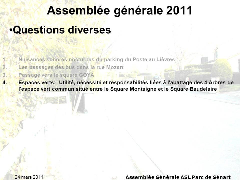 24 mars 2011 Assemblée Générale ASL Parc de Sénart Assemblée générale 2011 1.Nuisances sonores nocturnes du parking du Poste au Lièvres 2.Les passages