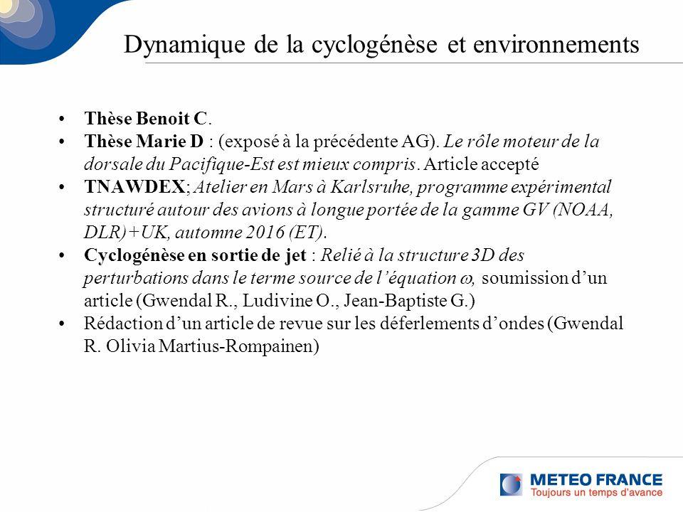 Dynamique de la cyclogénèse et environnements Thèse Benoit C. Thèse Marie D : (exposé à la précédente AG). Le rôle moteur de la dorsale du Pacifique-E