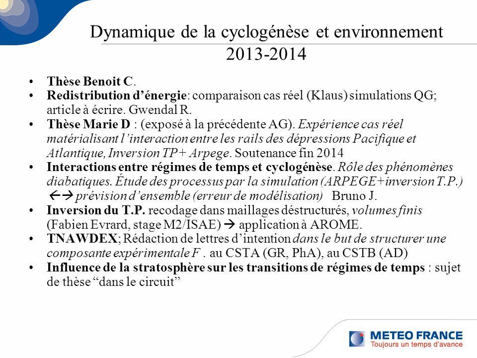 Dynamique de la cyclogénèse et environnement 2013-2014 Thèse Benoit C. Redistribution dénergie: comparaison cas réel (Klaus) simulations QG; article à